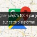 gagner 100 € par jour avec Google