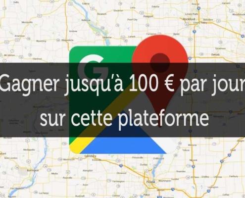 gagner 100 € par jour avec Google Maps