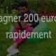 gagner 200 euros