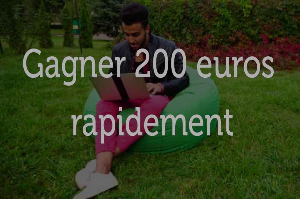 Comment gagner 200 euros rapidement ?