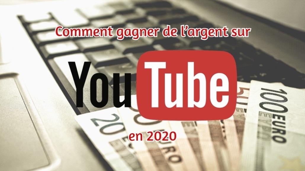 Comment gagner de l'argent sur YouTube en 2020