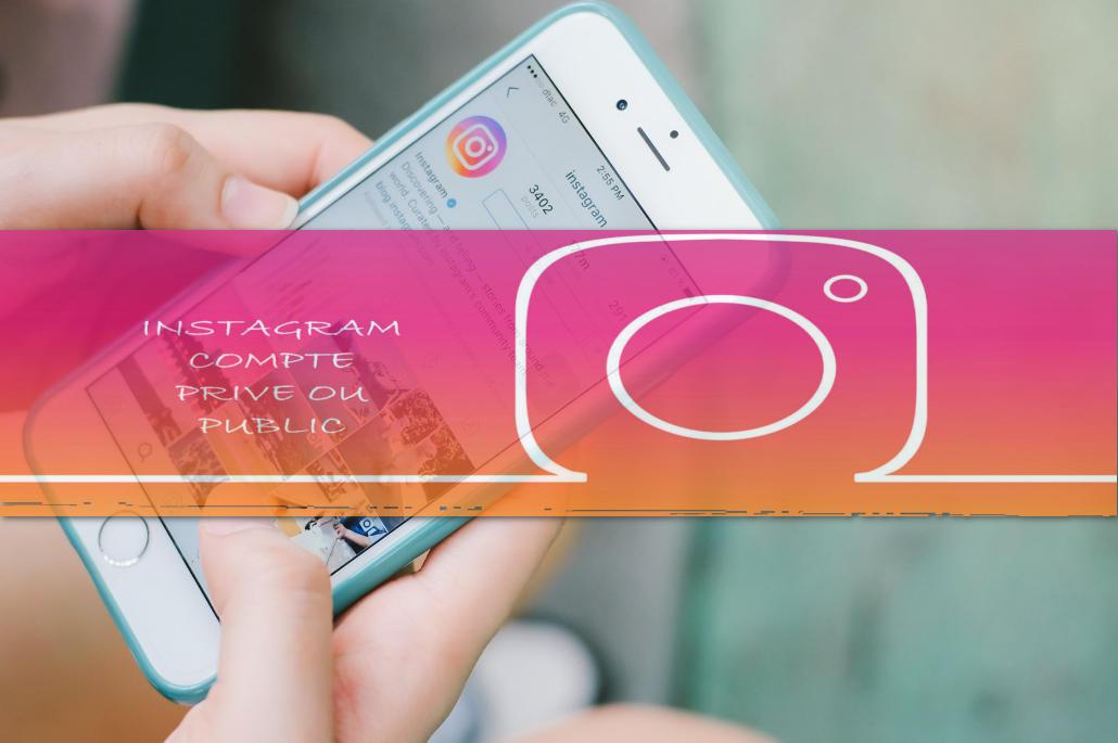Instagram compte privé ou public ?