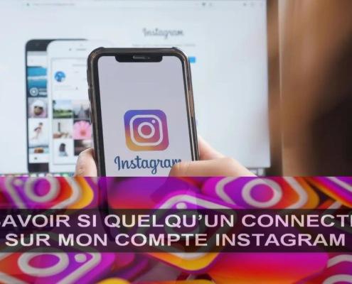 savoir si quelqu'un connecte sur mon compte Instagram 1